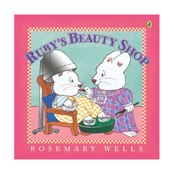 Max and Ruby : Ruby's Beauty Shop (Paperback)