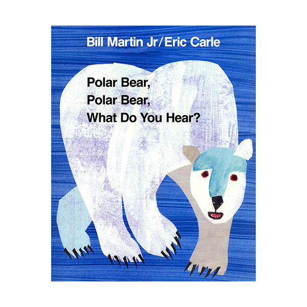 Polar Bear, Polar Bear, What Do You Hear? (Paperback, 미국판)