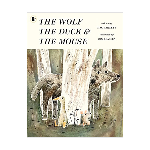 The Wolf, the Duck and the Mouse : 늑대와 오리와 생쥐 (Paperback, 영국판)