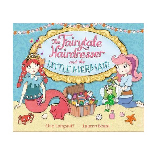 Fairytale Hairdresser : The Fairytale Hairdresser and the Little Mermaid (Paperback, 영국판)