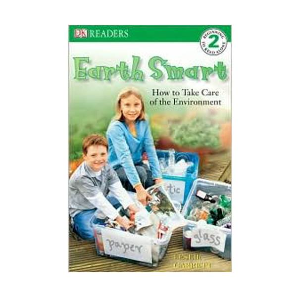 DK Readers Level 2 : Earth Smart : How to Take Care of the Environment (Paperback)