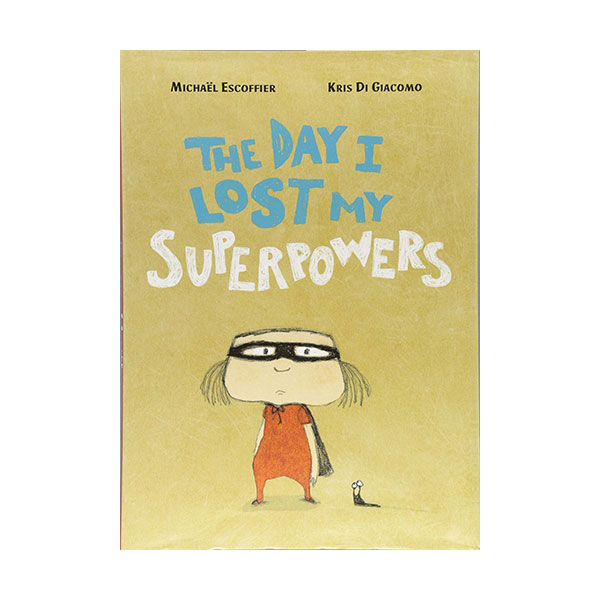 The Day I Lost My Superpowers (Hardcover)