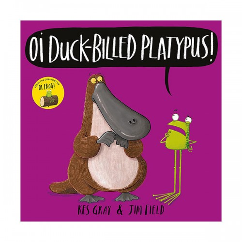 Oi Frog and Friends : Oi Duck-billed Platypus! (Paperback, 영국판)