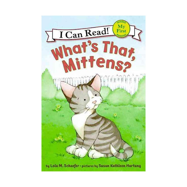 My First I Can Read : What's That, Mittens? (Paperback)