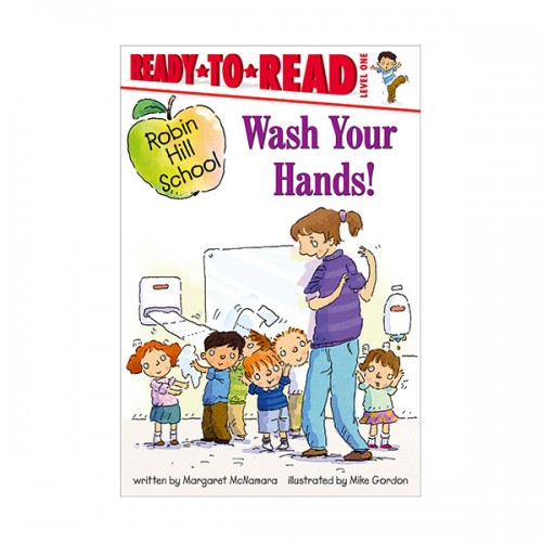 Ready To Read Level 1 : Robin Hill School : Wash Your Hands! (paperback)