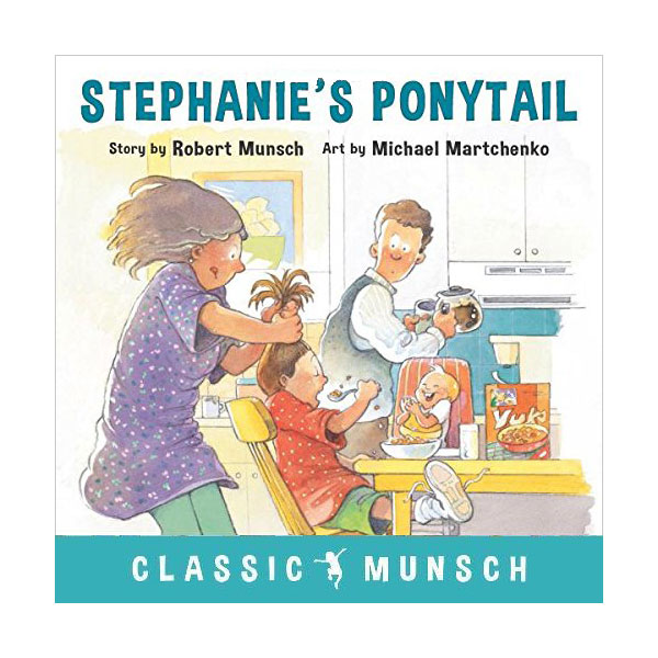 Classic Munsch : Stephanie's Ponytail (Paperback)