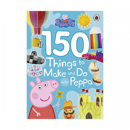 Peppa Pig : 150 Things to Make and Do with Peppa (Paperback, 영국판)