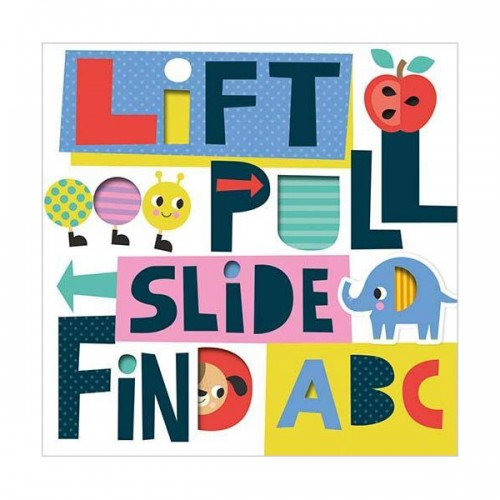 Lift, Pull, Slide and Find ABC (Board book, 영국판)