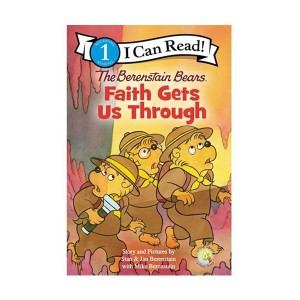 I Can Read Book Level 1 : The Berenstain Bears, Faith Gets Us Through (Paperback)