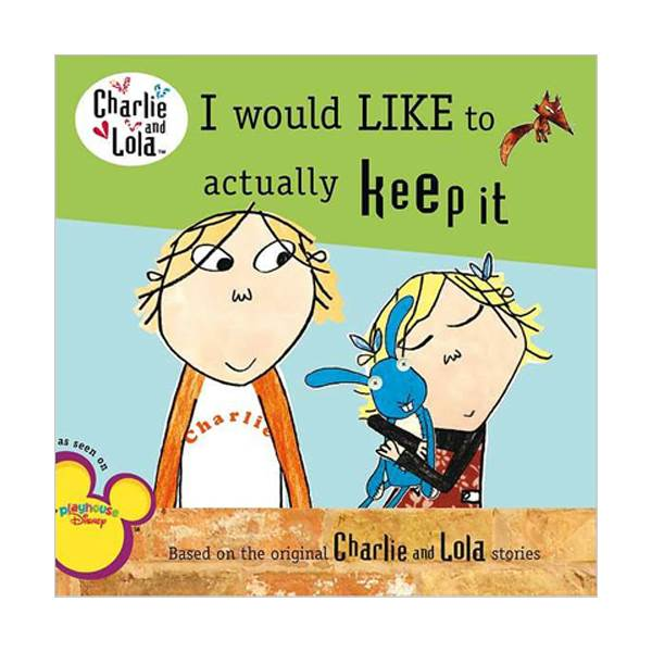 Charlie and Lola: I Would Like to Actually Keep It (Paperback)