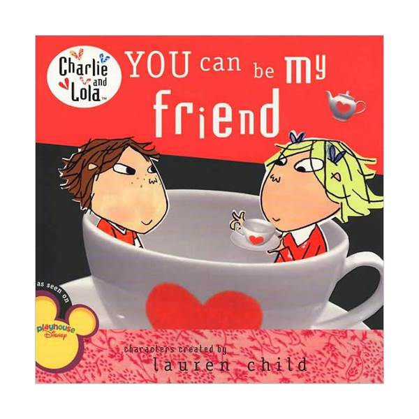 Charlie and Lola: You Can Be My Friend (Paperback)