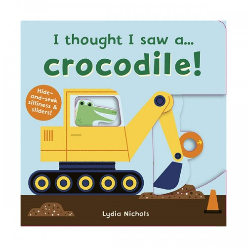 I thought I saw a... Crocodile! (Board book, 영국판)