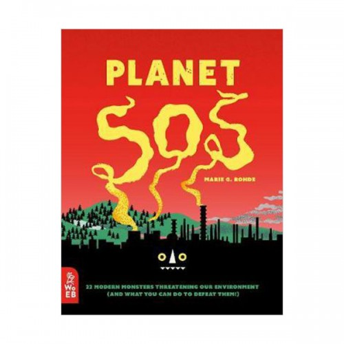 Planet SOS : 22 Modern Monsters Threatening Our Environment (Hardcover, 영국판)