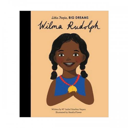 Little People, Big Dreams : Wilma Rudolph (Hardcover, 영국판)
