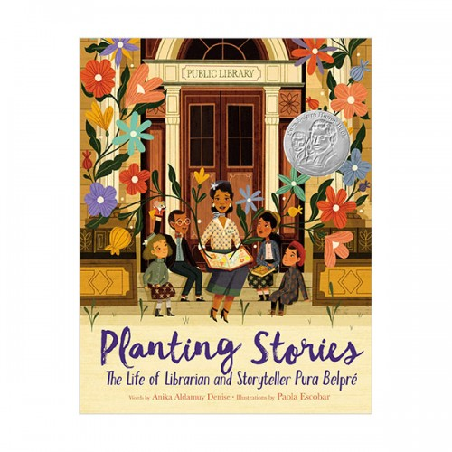 Planting Stories : The Life of Librarian and Storyteller Pura Belpre (Hardcover)
