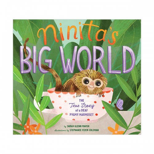 Ninita's Big World : The True Story of a Deaf Pygmy Marmoset (Hardcover)