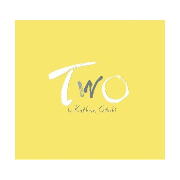 Kathryn Otoshi : Two 이 (Hardcover)