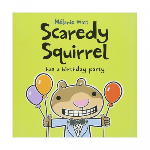 Scaredy Squirrel #05 : Has a Birthday Party (Paperback)