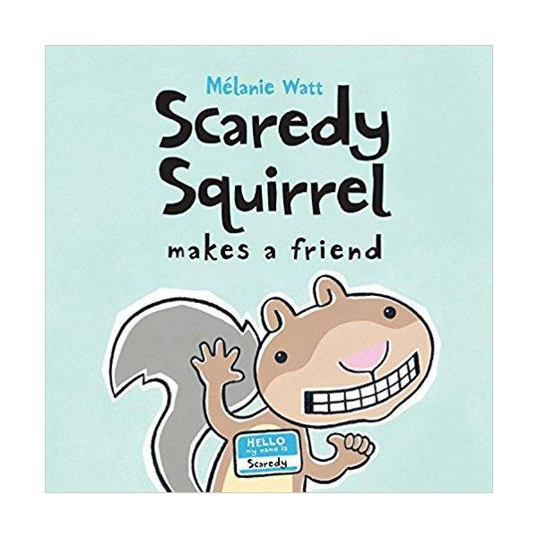 Scaredy Squirrel #02 : Makes A Friend (Paperback)