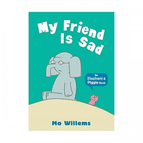 Elephant and Piggie : My Friend is Sad (Paperback,영국판)