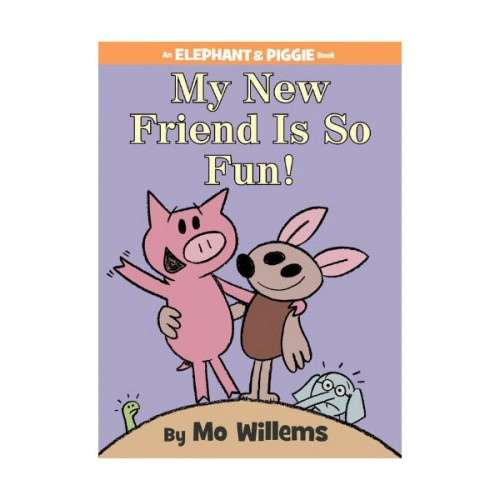 Elephant & Piggie : My New Friend Is So Fun! (Hardcover)