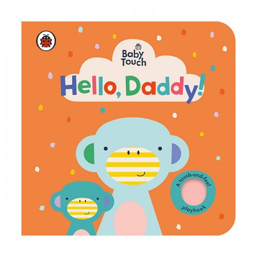 Baby Touch : Hello, Daddy! (Board book, 영국판)