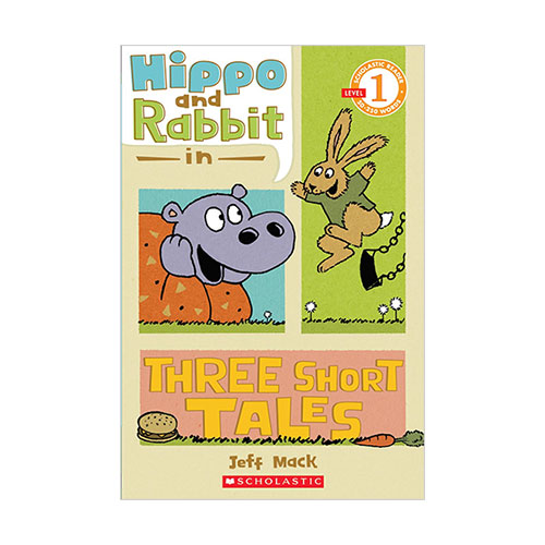 Scholastic Reader Level 1 : Hippo & Rabbit in Three Short Tales (Paperback)