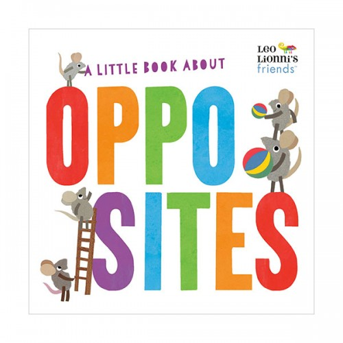Leo Lionni's Friends : A Little Book About Opposites (Board Book)