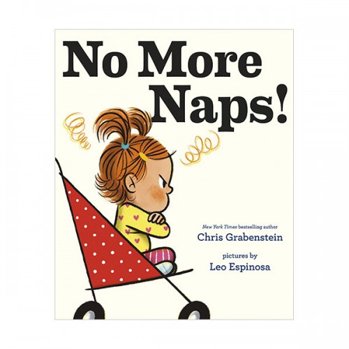 No More Naps! : A Story for When You're Wide-Awake and Definitely NOT Tired (Hardcover)