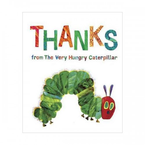 Eric Carle : Thanks from the Very Hungry Caterpillar (Hardcover)