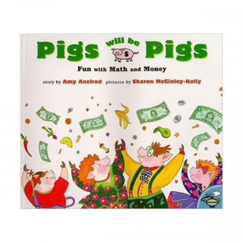 Pigs Will Be Pigs : Fun with Math and Money (Paperback)