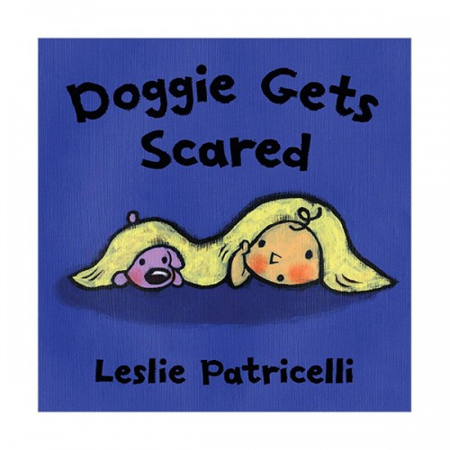 Leslie Patricelli : Doggie Gets Scared (Board book)