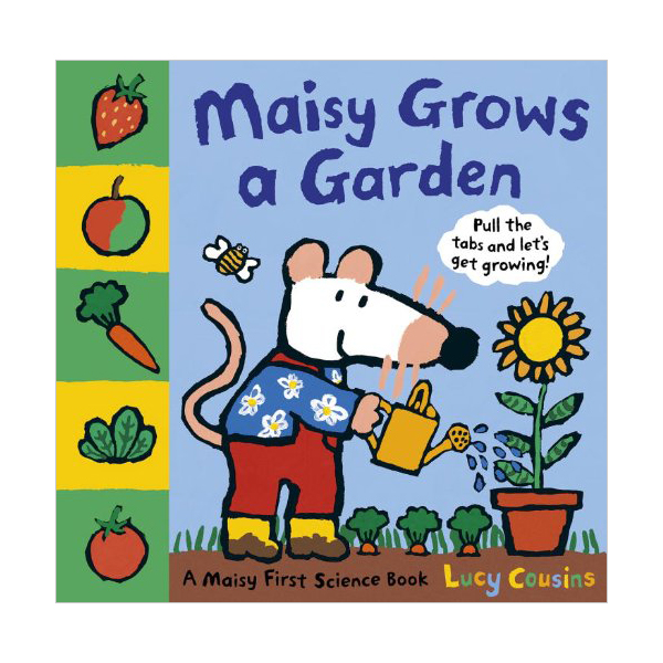 Maisy Grows a Garden : A Maisy First Science Book (Hardcover, 미국판)