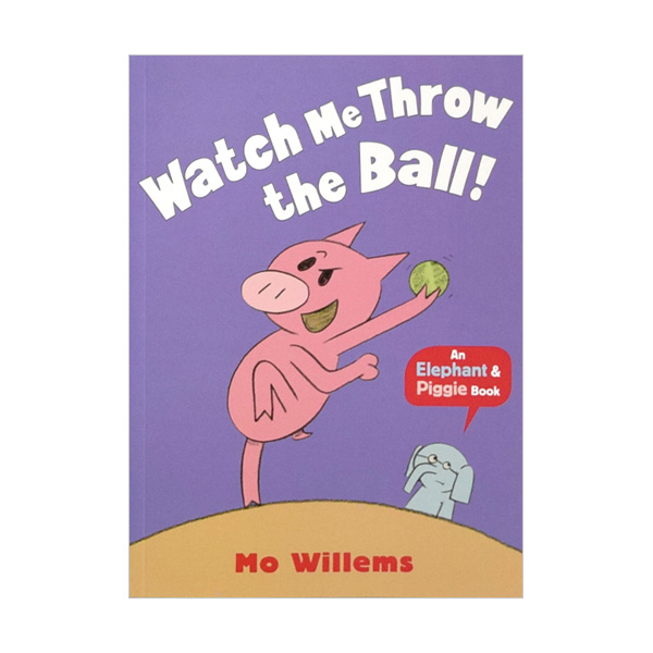 Elephant and Piggie : Watch Me Throw the Ball! (Paperback, 영국판)