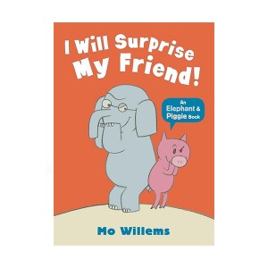 Elephant and Piggie : I Will Surprise My Friend! (Paperback,영국판)