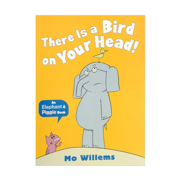 Elephant and Piggie : There is a Bird on Your Head (Paperback,영국판)