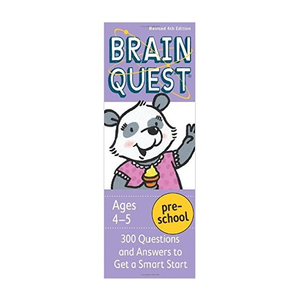 Brain Quest : Preschool(4-5Ages) : 300 Questions and Answers to Get a Smart Start (Revised 4th Edition)