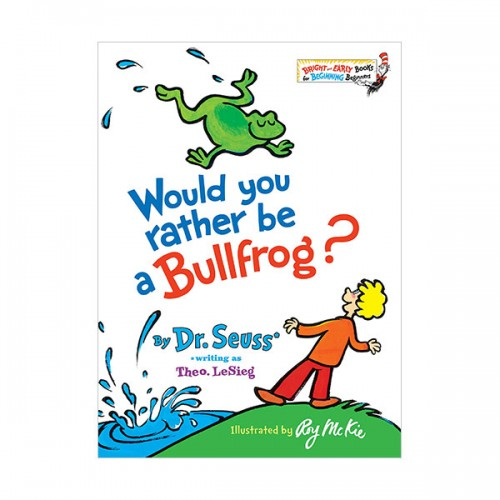 Bright & Early : Would You Rather Be a Bullfrog? (Hardcover)