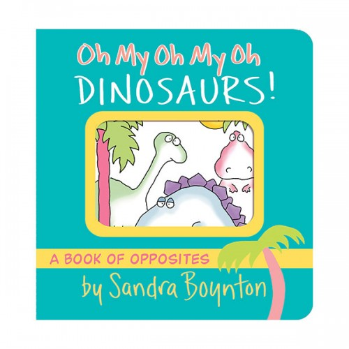 Boynton on Board : Oh My Oh My Oh Dinosaurs! (Board book)