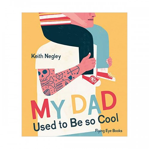 My Dad Used to Be So Cool (Paperback, 영국판)