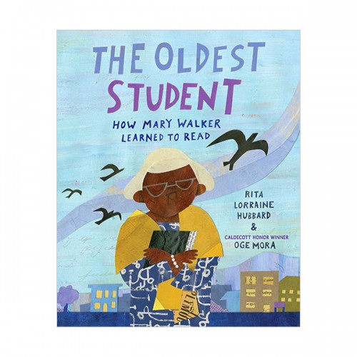 The Oldest Student : How Mary Walker Learned to Read (Hardcover)