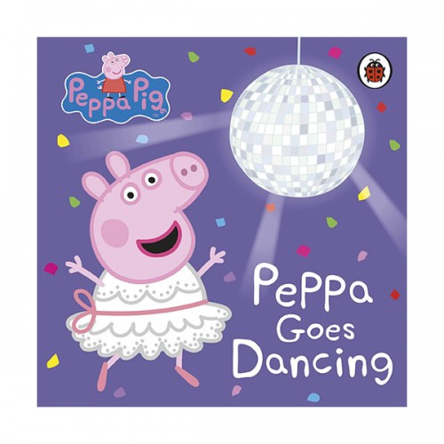 Peppa Pig : Peppa Goes Dancing (Board book, 영국판)