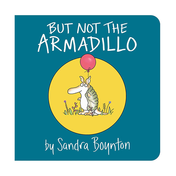 But Not the Armadillo (Board book)