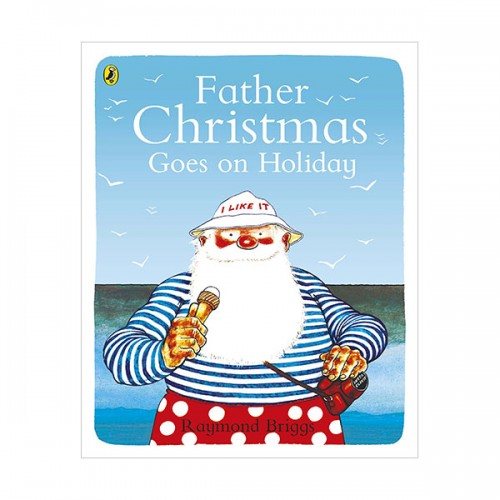 레이먼드 브릭스 : Father Christmas Goes on Holiday (Paperback, 영국판)