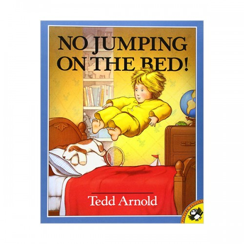 Tedd Arnold  : No Jumping on the Bed! (Paperback)