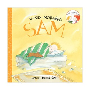 Stella and Sam : Good Morning, Sam (Paperback)