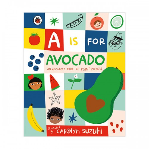 A is for Avocado : An Alphabet Book of Plant Power (Hardcover, 영국판)