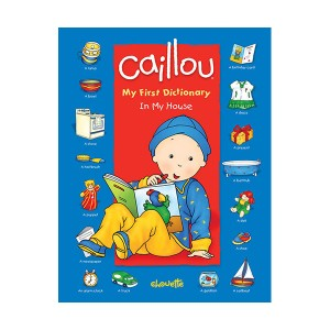 Caillou : In My House : My First Dictionary (Board book)