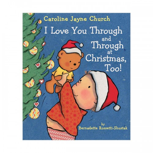 I Love You Through and Through at Christmas, Too! (Padded Cover Board book)