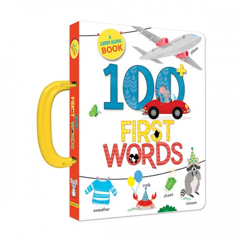 A Carry Along Book : 100 First Words (Padded Cover Board book)